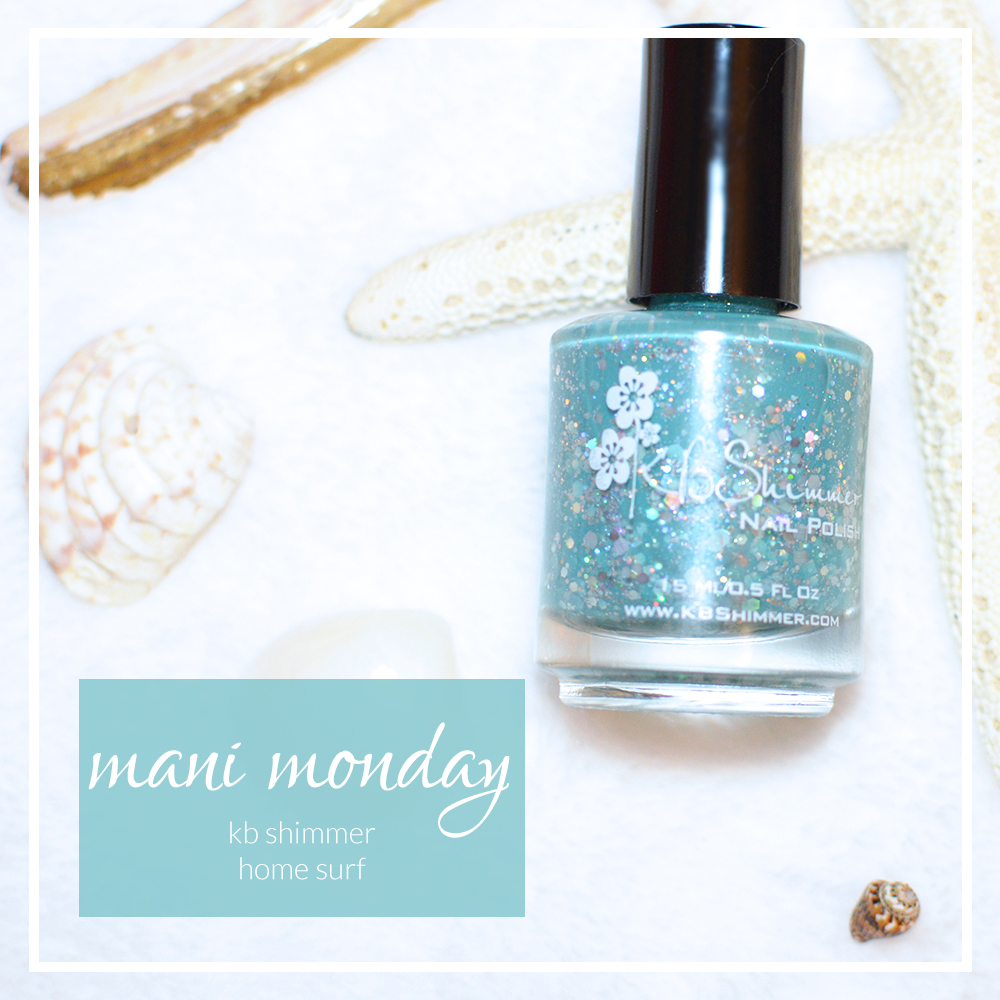 mani monday - kb shimmer home surf