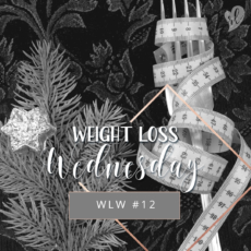 Weight Loss Wednesday #12